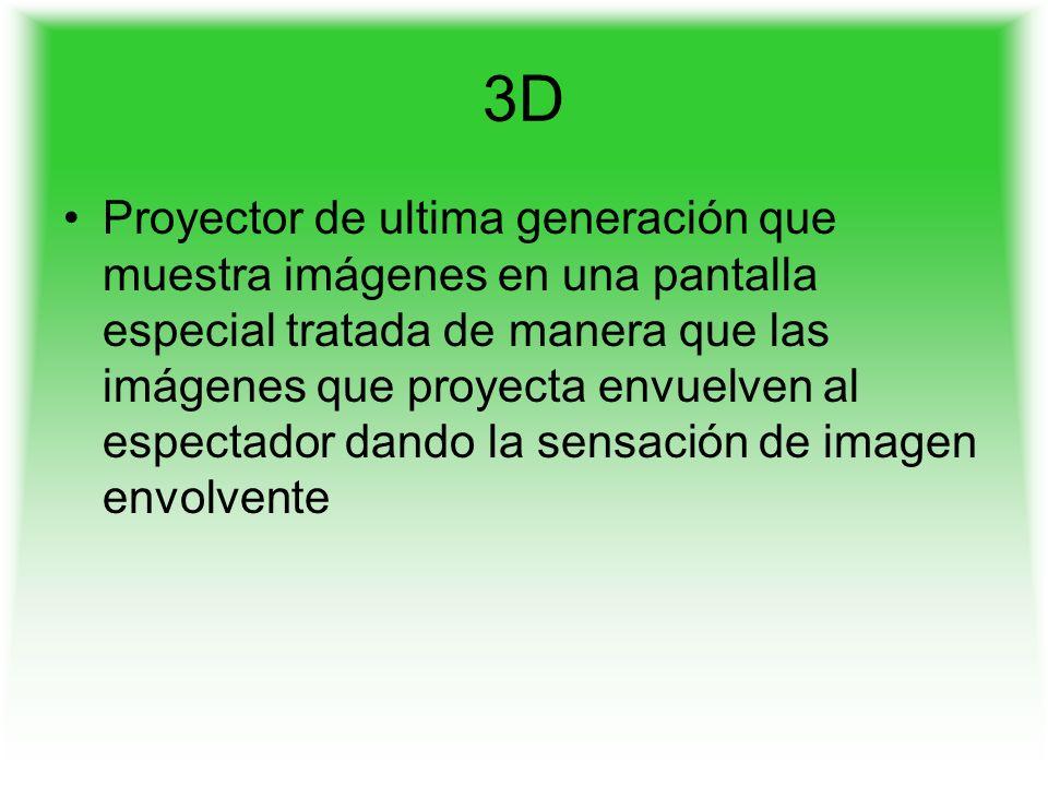 3D Proyector de ultima generación que muestra imágenes en una pantalla especial tratada de manera que las imágenes que proyecta envuelven al espectador dando la sensación de imagen envolvente