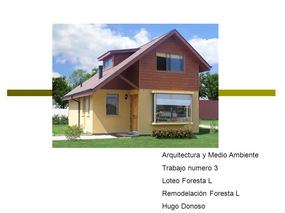 Arquitectura y Medio Ambiente Trabajo numero 3 Loteo Foresta L Remodelación Foresta L Hugo Donoso