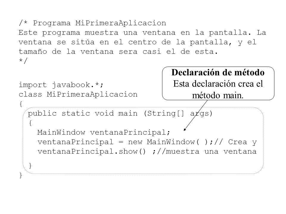 /* Programa MiPrimeraAplicacion Este programa muestra una ventana en la pantalla. La ventana se sitúa en el centro de la pantalla, y el tamaño de la v