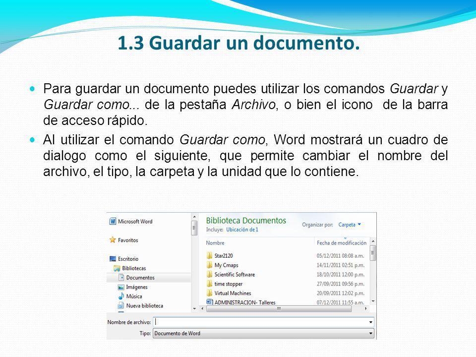 Para guardar un documento puedes utilizar los comandos Guardar y Guardar como...