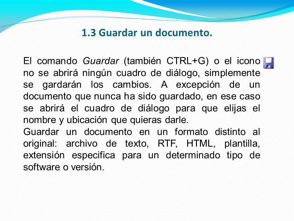 El comando Guardar (también CTRL+G) o el icono no se abrirá ningún cuadro de diálogo, simplemente se gardarán los cambios.