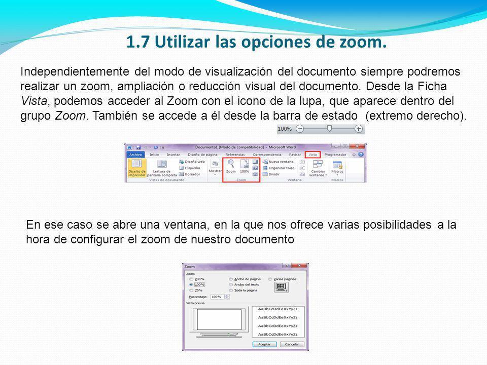 1.7 Utilizar las opciones de zoom.