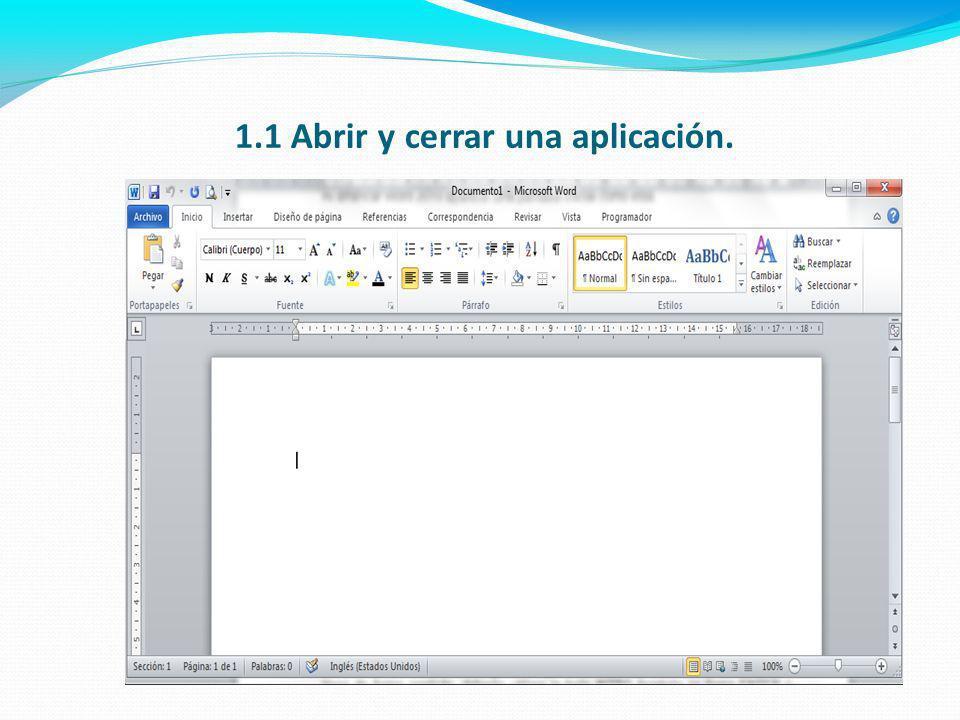 1.1 Abrir y cerrar una aplicación.