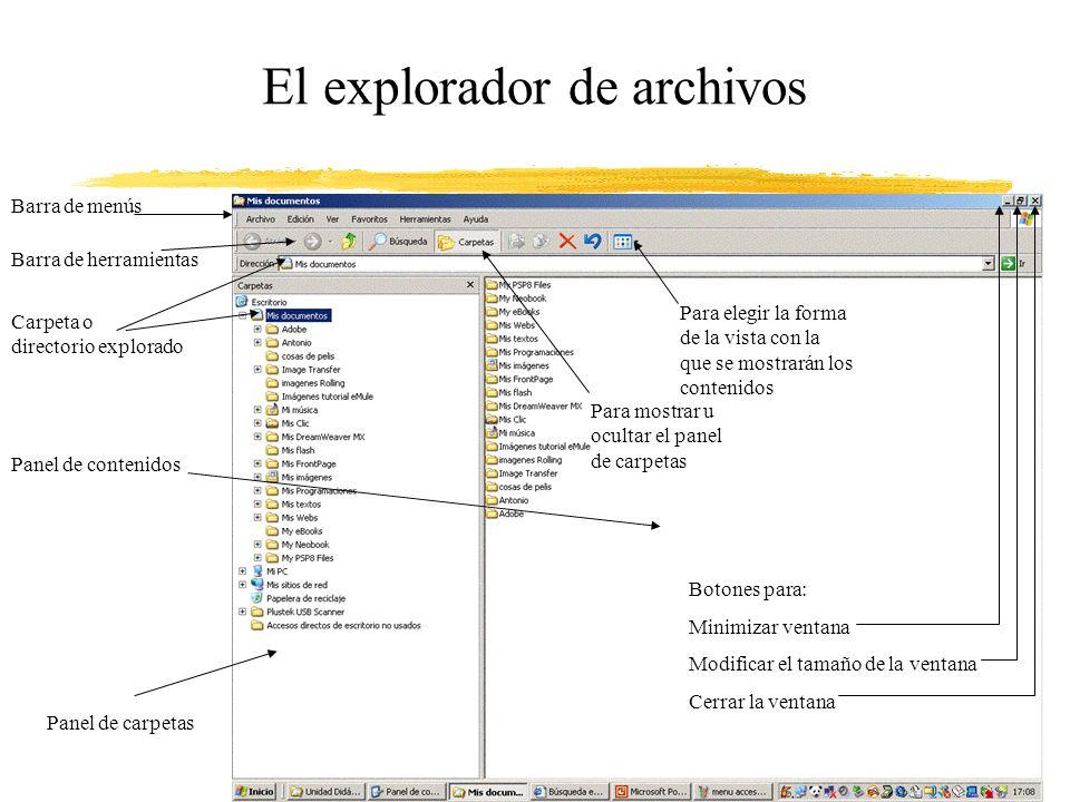 El explorador de archivos Barra de menús Barra de herramientas Carpeta o directorio explorado Panel de carpetas Panel de contenidos Para elegir la for