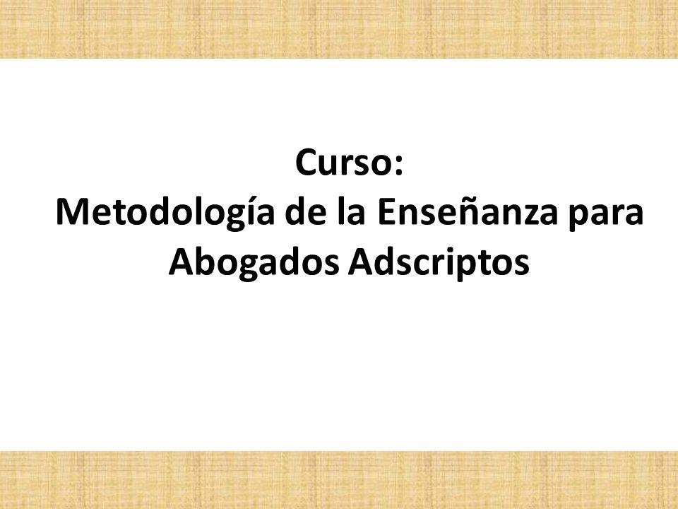 Curso: Metodología de la Enseñanza para Abogados Adscriptos