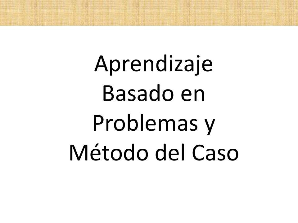 Aprendizaje Basado en Problemas y Método del Caso