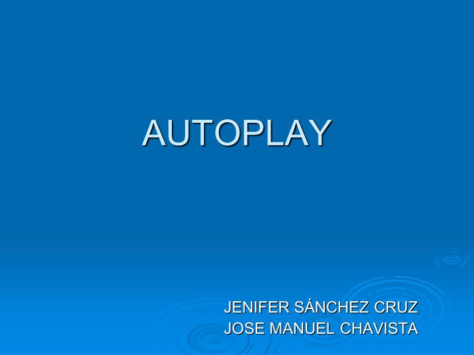 AUTOPLAY JENIFER SÁNCHEZ CRUZ JOSE MANUEL CHAVISTA