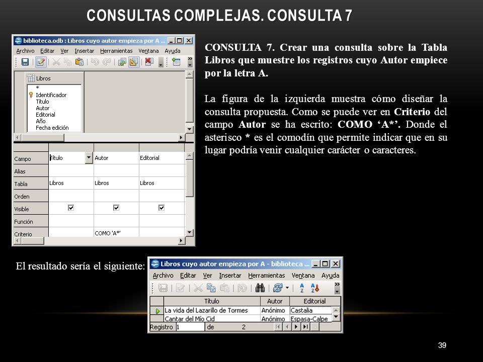 CONSULTAS COMPLEJAS. CONSULTA 7 39 CONSULTA 7.