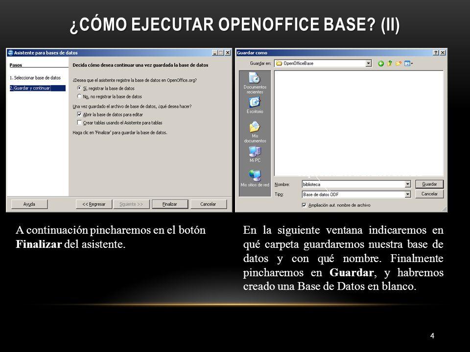 ENTORNO DE OPENOFFICE BASE 5 Aquí tenemos las barras de título, menús y herramientas.
