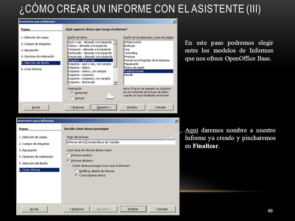 ¿CÓMO CREAR UN INFORME CON EL ASISTENTE (III) 49 En este paso podremos elegir entre los modelos de Informes que nos ofrece OpenOffice Base.