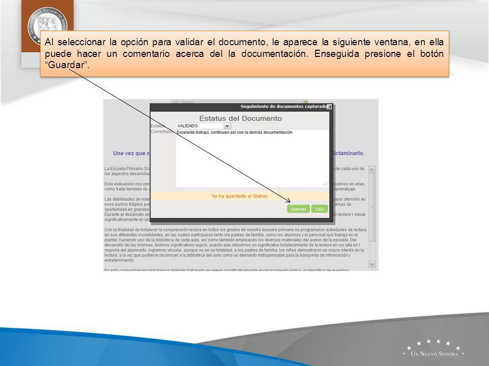 Al seleccionar la opción para validar el documento, le aparece la siguiente ventana, en ella puede hacer un comentario acerca del la documentación.