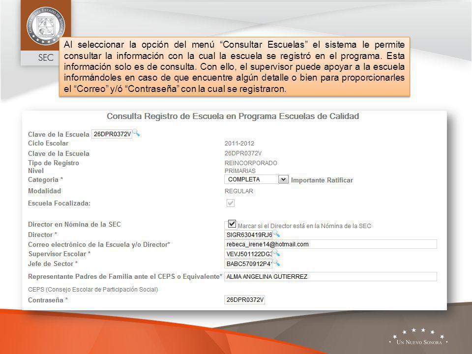 Al seleccionar la opción del menú Consultar Escuelas el sistema le permite consultar la información con la cual la escuela se registró en el programa.