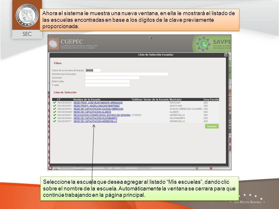 Ahora el sistema le muestra una nueva ventana, en ella le mostrará el listado de las escuelas encontradas en base a los dígitos de la clave previamente proporcionada.