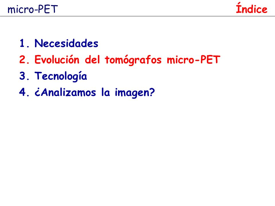 x L (mm) Ratón 30 x 70 Rata 60 x 150 PET-CUN Calibración y tiempo muerto Datos imagen (cpm) nCi/mL Factor de calibración NAC AC 43.323.7 Tecnología Mosaic