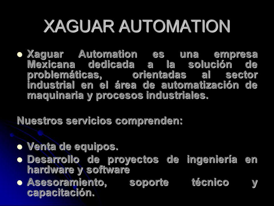 XAGUAR AUTOMATION Xaguar Automation es una empresa Mexicana dedicada a la solución de problemáticas, orientadas al sector industrial en el área de aut