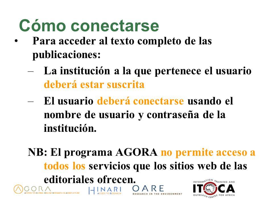 Cómo conectarse Para acceder al texto completo de las publicaciones: –La institución a la que pertenece el usuario deberá estar suscrita –El usuario d