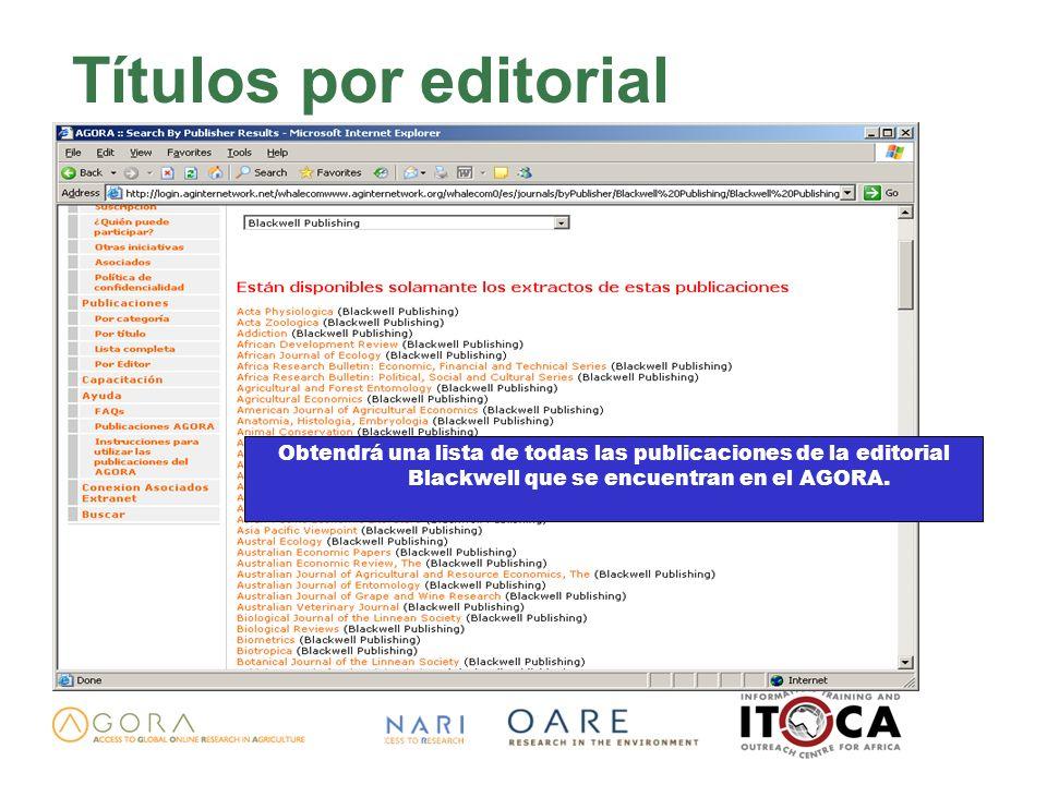 Títulos por editorial Obtendrá una lista de todas las publicaciones de la editorial Blackwell que se encuentran en el AGORA.