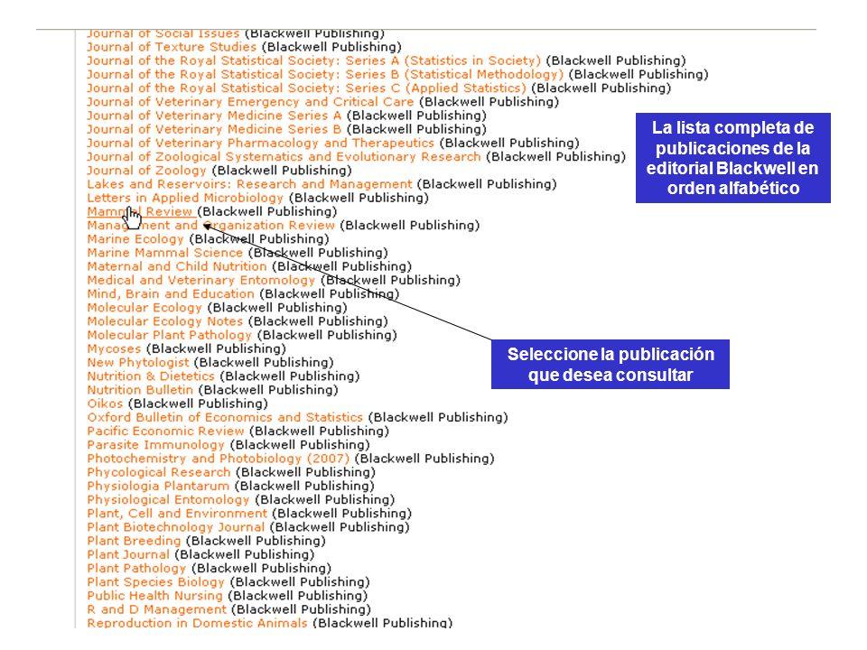 Seleccione la publicación que desea consultar La lista completa de publicaciones de la editorial Blackwell en orden alfabético