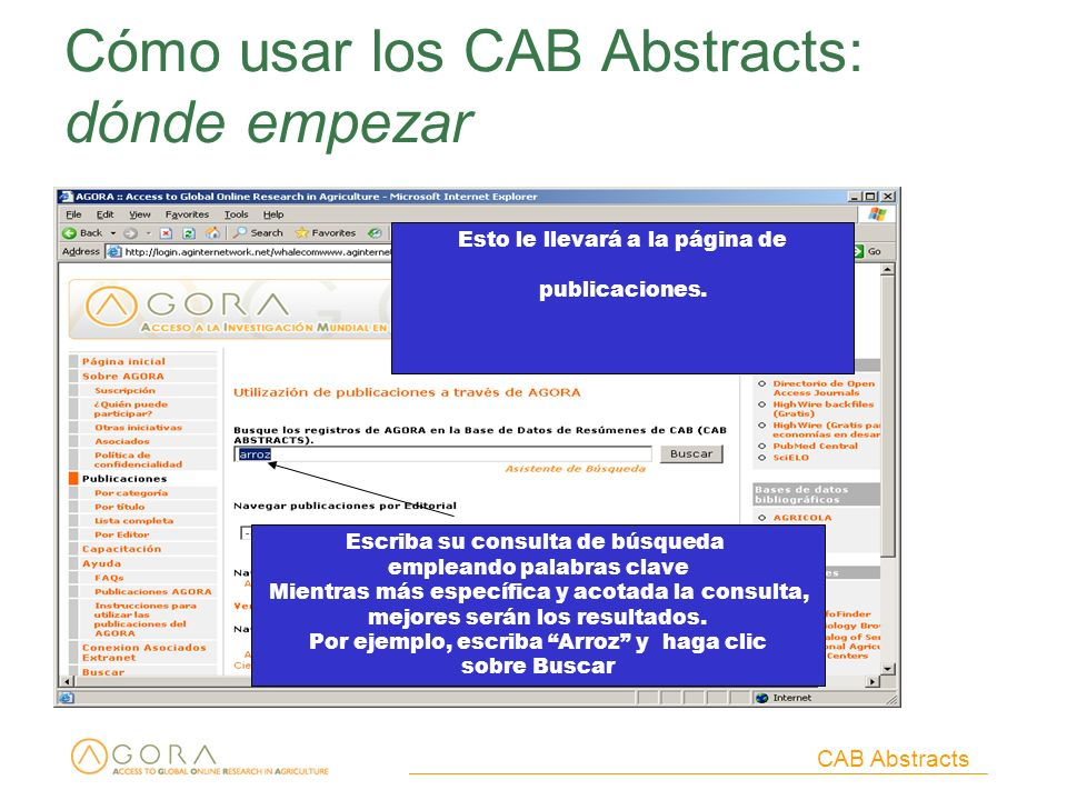 CAB Abstracts Cómo usar los CAB Abstracts: dónde empezar Esto le llevará a la página de publicaciones. Escriba su consulta de búsqueda empleando palab