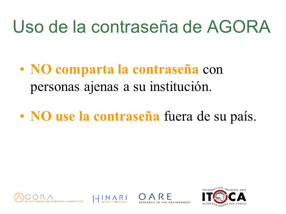Uso de la contraseña de AGORA NO comparta la contraseña con personas ajenas a su institución.