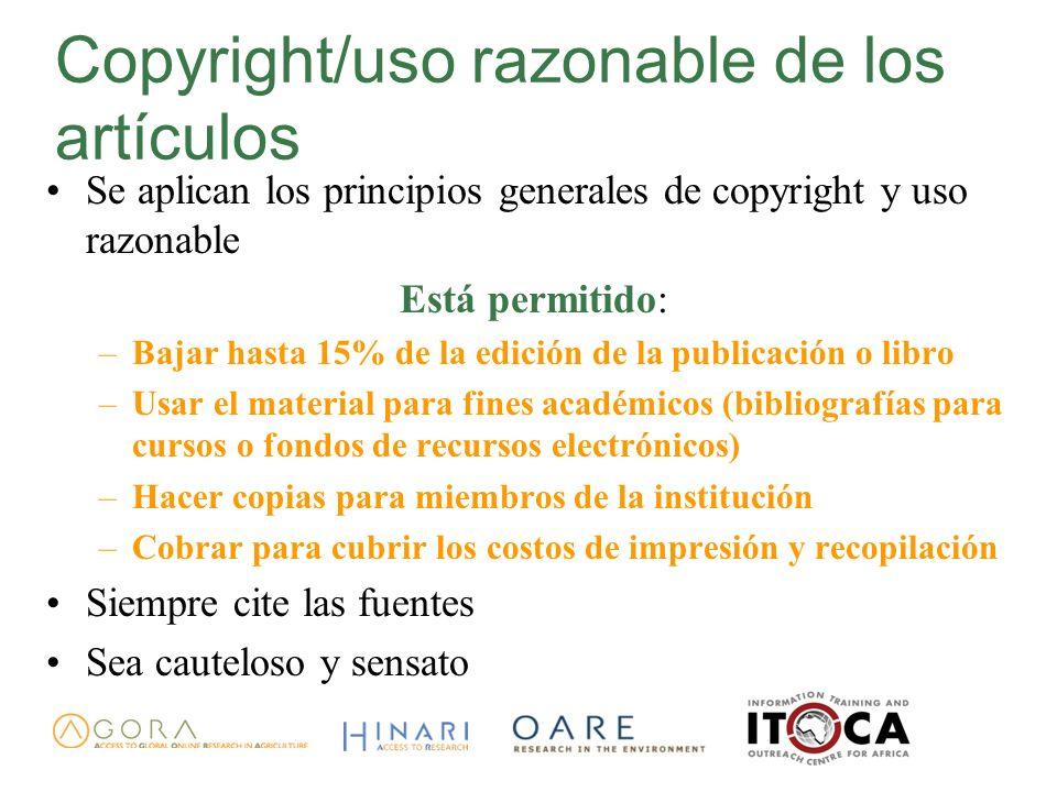 Copyright/uso razonable de los artículos Se aplican los principios generales de copyright y uso razonable Está permitido: –Bajar hasta 15% de la edici