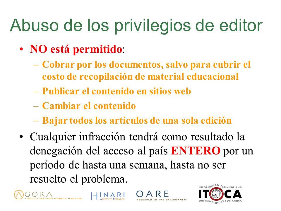 Abuso de los privilegios de editor NO está permitido: –Cobrar por los documentos, salvo para cubrir el costo de recopilación de material educacional –