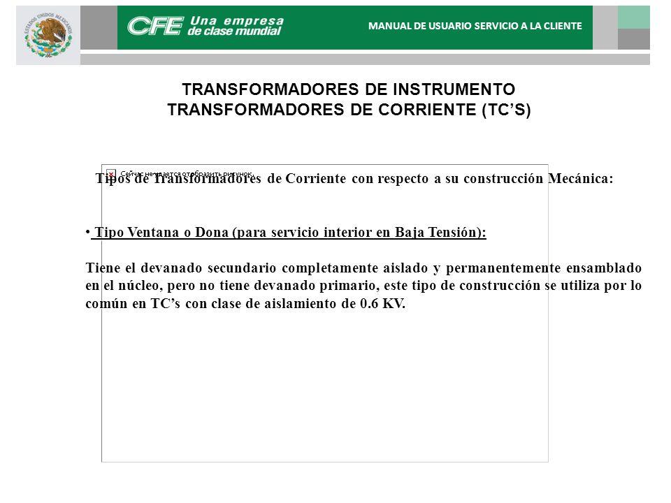 Tipos de Transformadores de Corriente con respecto a su construcción Mecánica: Tipo Ventana o Dona (para servicio interior en Baja Tensión): Tipo Vent