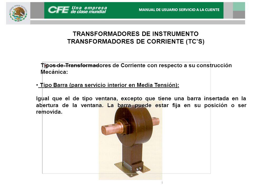 Tipos de Transformadores de Corriente con respecto a su construcción Mecánica: Tipo Barra (para servicio interior en Media Tensión): Tipo Barra (para