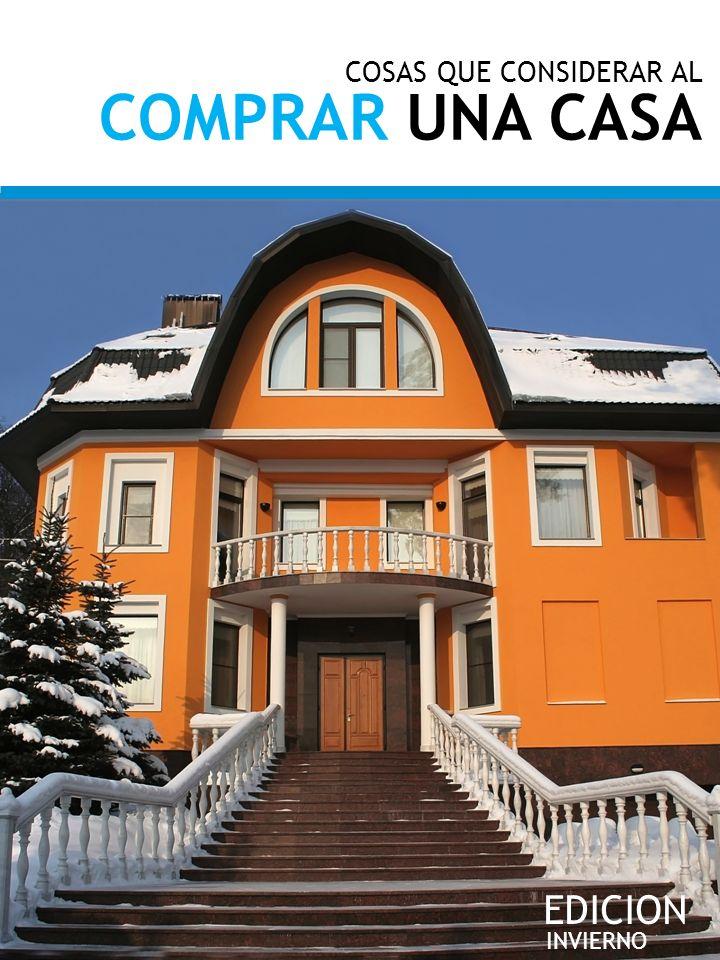 COSAS QUE CONSIDERAR AL COMPRAR UNA CASA INVIERNO 2014 EDICION