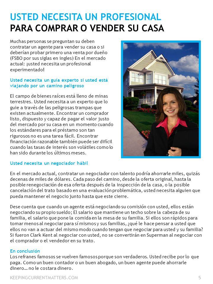 USTED NECESITA UN PROFESIONAL PARA COMPRAR O VENDER SU CASA Muchas personas se preguntan su deben contratar un agente para vender su casa o si debería