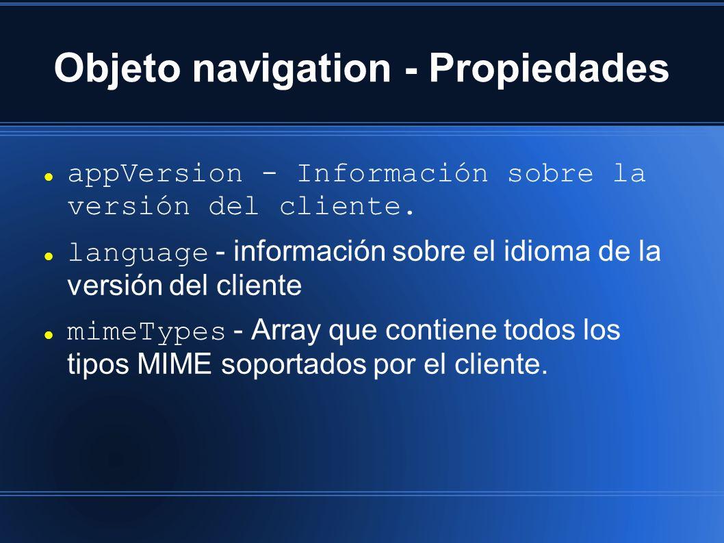Objeto navigation - Propiedades appVersion - Información sobre la versión del cliente. language - información sobre el idioma de la versión del client