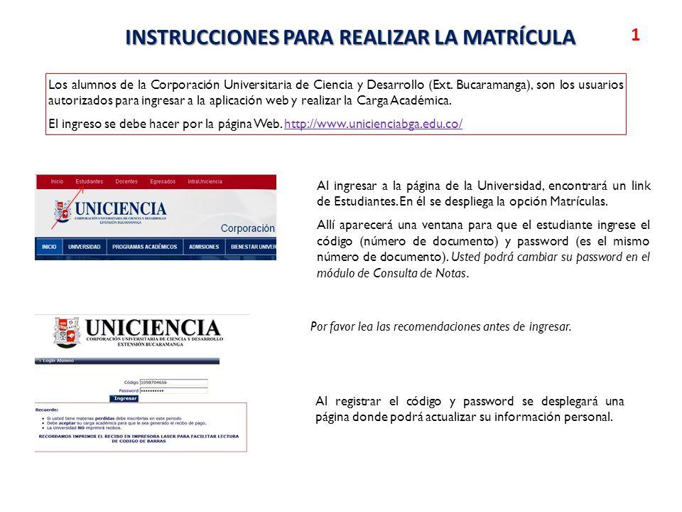 Guardar y Siguiente Luego se desplegará una pantalla con su código, nombres completos y las asignaturas que puede inscribir para este período académico 2012-1.