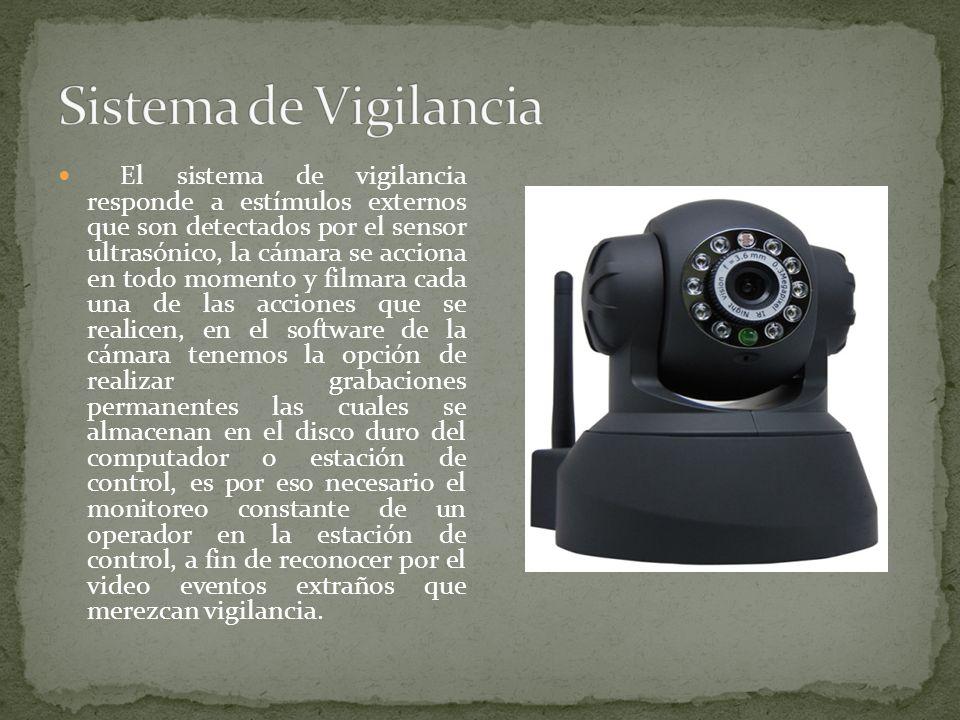 El sistema de vigilancia responde a estímulos externos que son detectados por el sensor ultrasónico, la cámara se acciona en todo momento y filmara ca