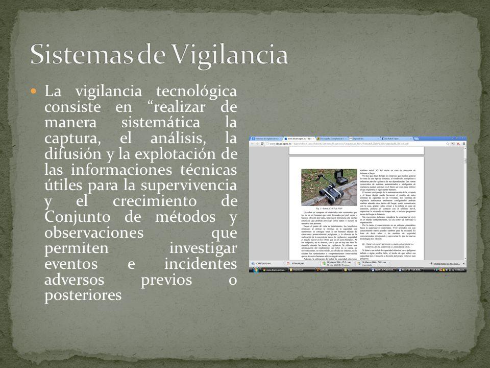 La vigilancia tecnológica consiste en realizar de manera sistemática la captura, el análisis, la difusión y la explotación de las informaciones técnic