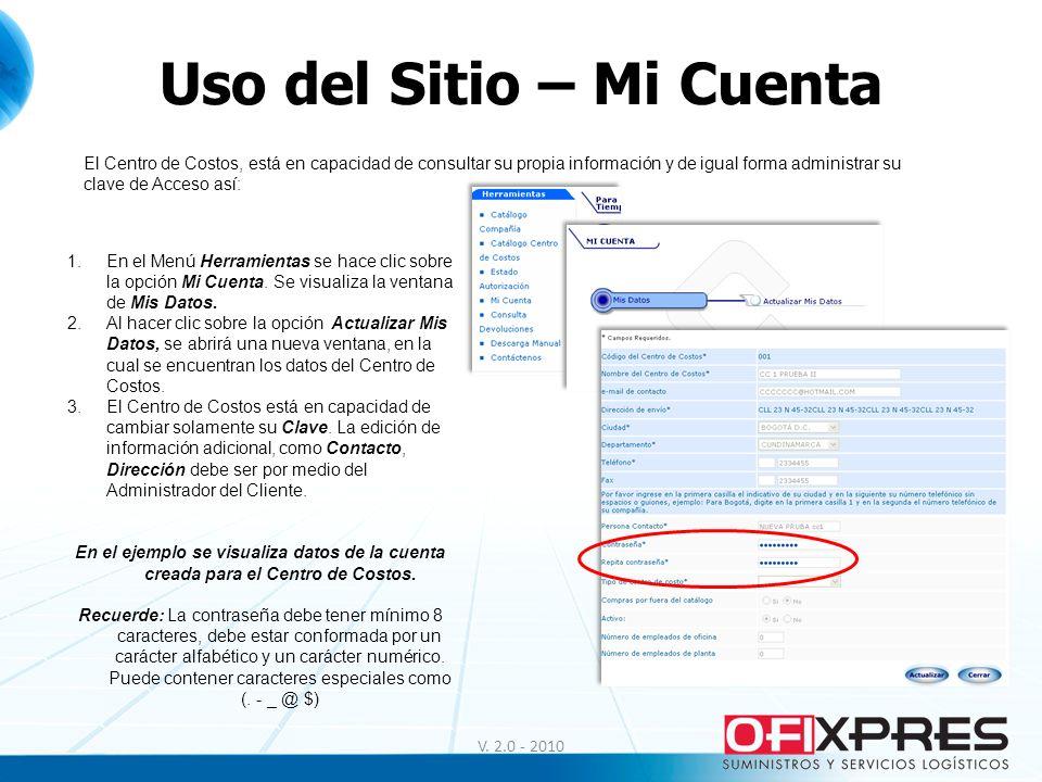 Uso del Sitio – Mi Cuenta V. 2.0 - 2010 El Centro de Costos, está en capacidad de consultar su propia información y de igual forma administrar su clav