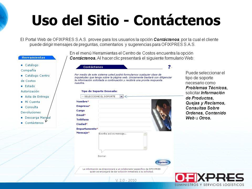 Uso del Sitio - Contáctenos V. 2.0 - 2010 En el menú Herramientas el Centro de Costos encuentra la opción Contáctenos. Al hacer clic presentará el sig