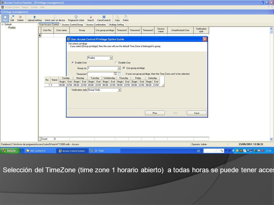 Selección del TimeZone (time zone 1 horario abierto) a todas horas se puede tener acceso