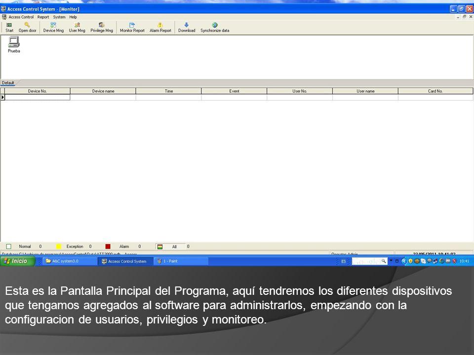 Esta es la Pantalla Principal del Programa, aquí tendremos los diferentes dispositivos que tengamos agregados al software para administrarlos, empezando con la configuracion de usuarios, privilegios y monitoreo.