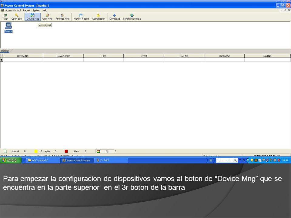 Para empezar la configuracion de dispositivos vamos al boton de Device Mng que se encuentra en la parte superior en el 3r boton de la barra
