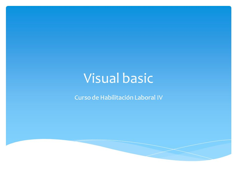 Visual basic Curso de Habilitación Laboral IV