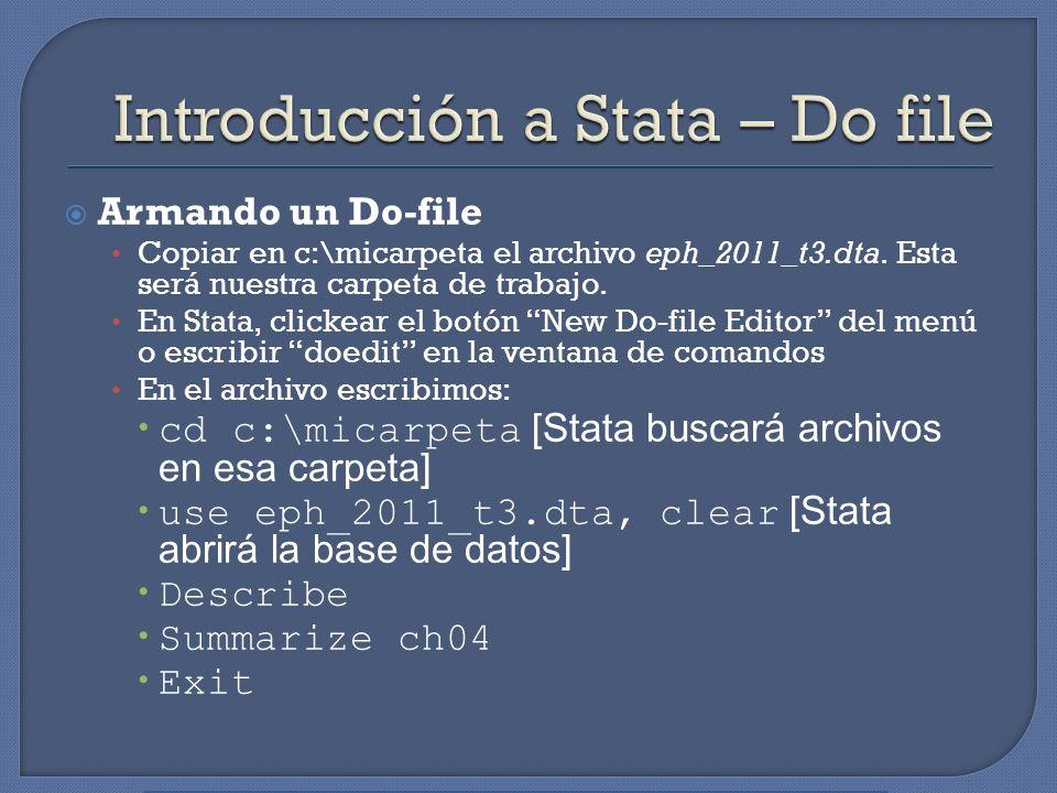 Armando un Do-file Copiar en c:\micarpeta el archivo eph_2011_t3.dta. Esta será nuestra carpeta de trabajo. En Stata, clickear el botón New Do-file Ed