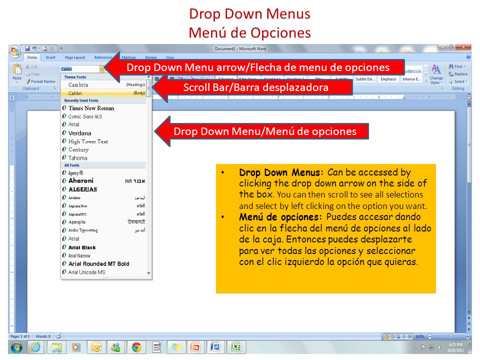 Drop Down Menus Menú de Opciones Drop Down Menu/Menú de opciones Drop Down Menus: Can be accessed by clicking the drop down arrow on the side of the box.