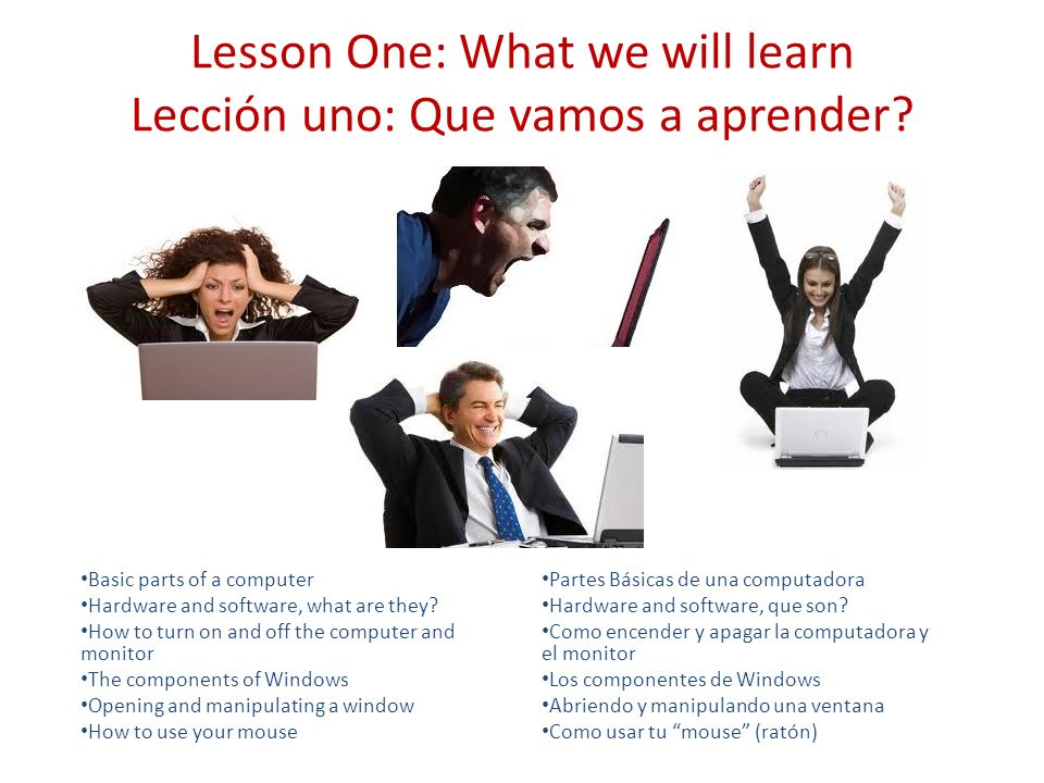 Lesson One: What we will learn Lección uno: Que vamos a aprender.