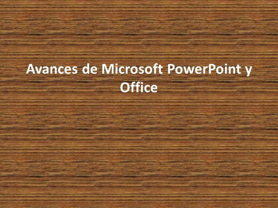 Avances de Microsoft PowerPoint y Office