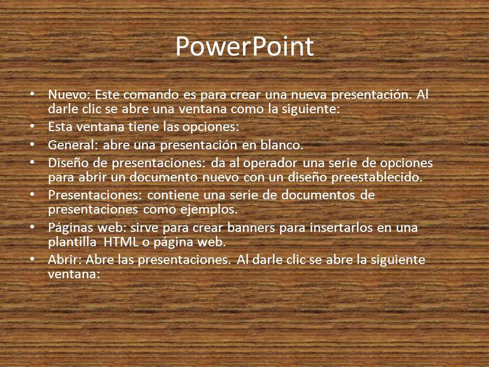PowerPoint Nuevo: Este comando es para crear una nueva presentación.