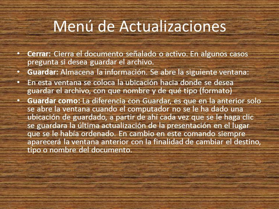 Menú de Actualizaciones Cerrar: Cierra el documento señalado o activo.