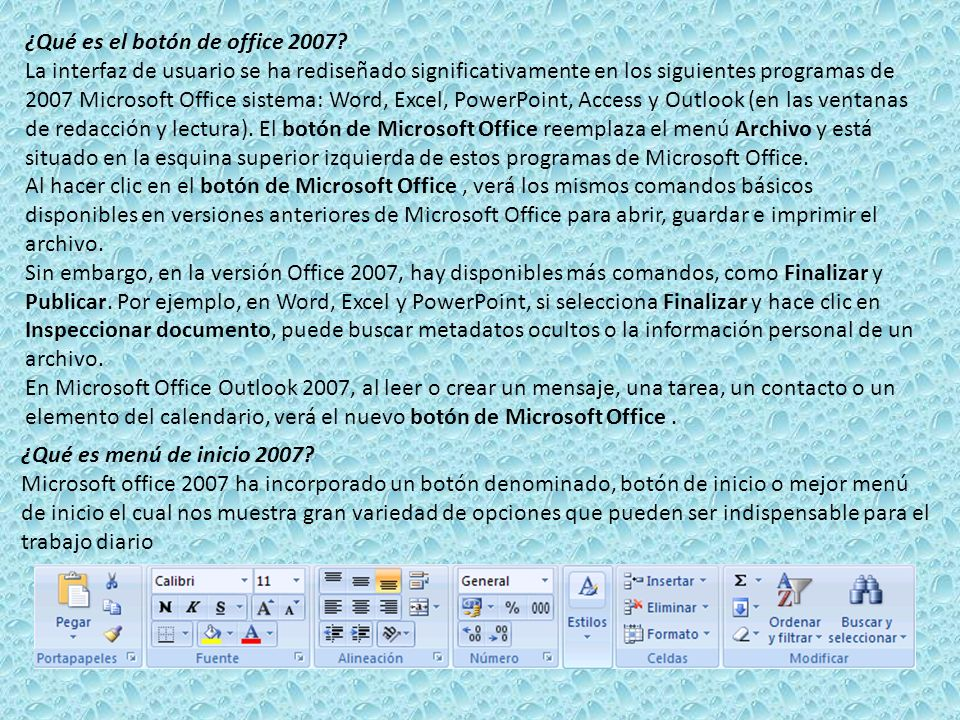 ¿Qué es el botón de office 2007? La interfaz de usuario se ha rediseñado significativamente en los siguientes programas de 2007 Microsoft Office siste