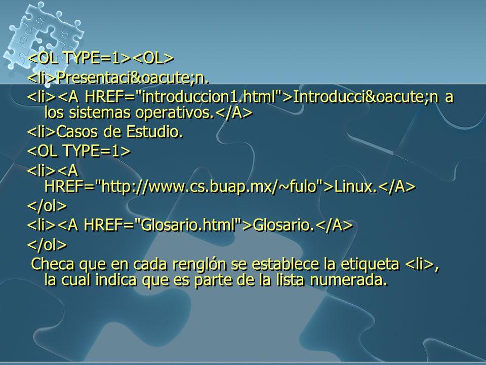 Presentación. Introducción a los sistemas operativos. Casos de Estudio. Linux. Glosario. Checa que en cada renglón se establece la etiqu