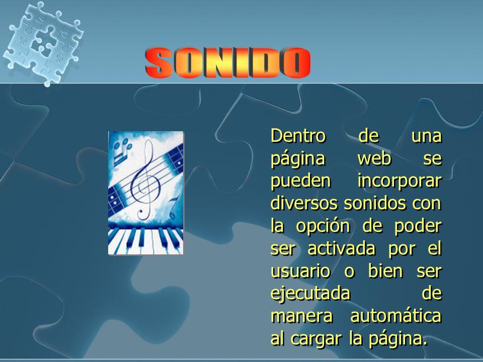 Dentro de una página web se pueden incorporar diversos sonidos con la opción de poder ser activada por el usuario o bien ser ejecutada de manera autom