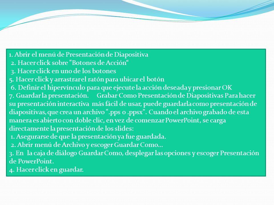 1. Abrir el menú de Presentación de Diapositiva 2. Hacer click sobre